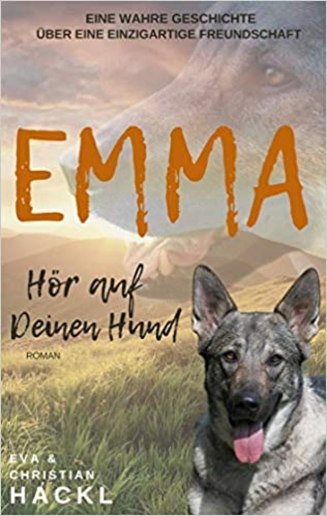 Christian Hackl - Emma: Hör auf Deinen Hund